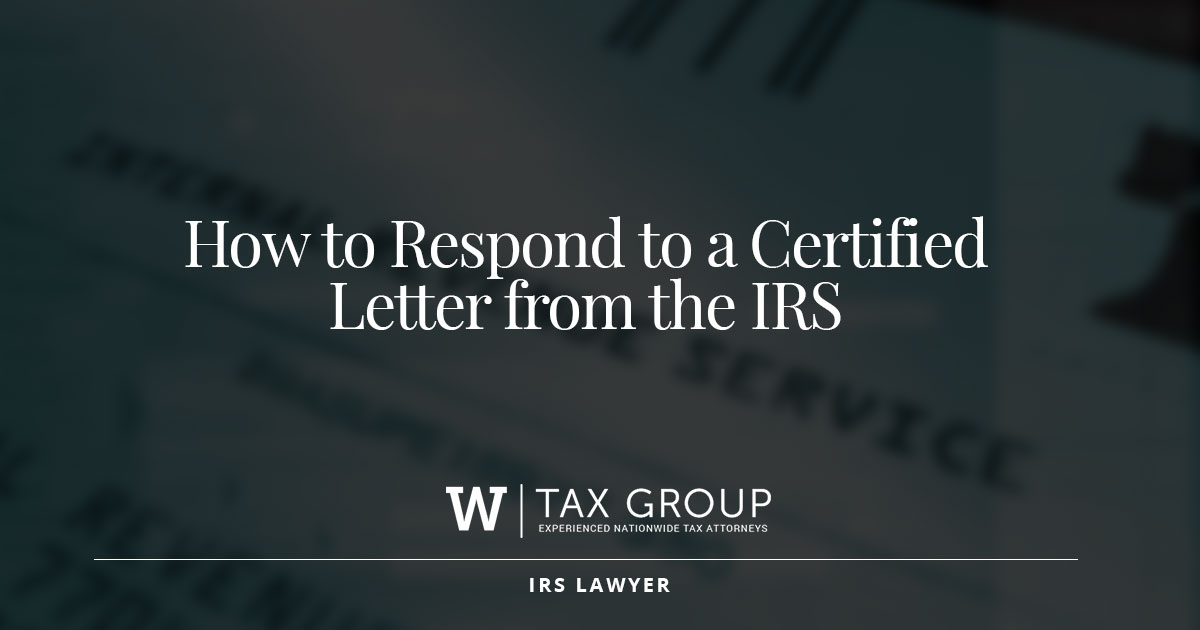 Why Would The Irs Send A Certified Letter.How To Respond To A Certified Letter From The Irs The W